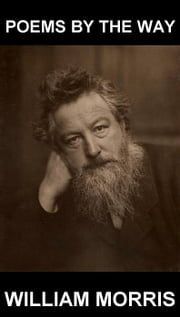 Poems by the Way [con Glossario in Italiano] ebook by William Morris,Eternity Ebooks