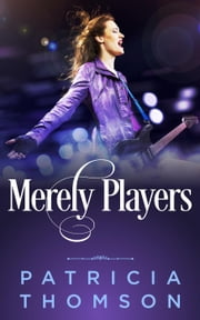 Merely Players - The Gilded Cage, #1 ebook by Patricia Thomson