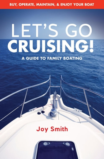 Let's Go Cruising!: A Guide to Family Boating - Recreational Boating ebook by Joy Smith