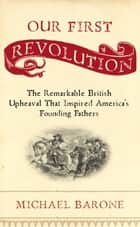 Our First Revolution ebook by Michael Barone