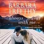 Always With Me audiobook by Barbara Freethy