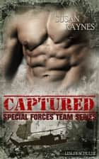Captured - Special Forces Team Series 3 ebook by