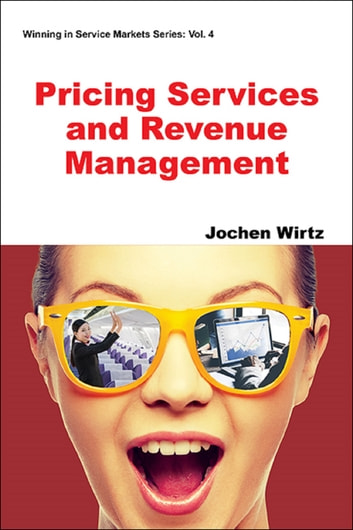 Pricing Services and Revenue Management ebook by Jochen Wirtz