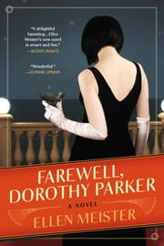 Farewell, Dorothy Parker ebook by Ellen Meister