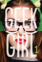 Geek Girl - Tome 1 ebook by Holly Smale, Valérie Le Plouhinec