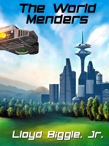 The World Menders ebook by Lloyd Biggle Jr.