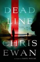 Dead Line - A Thriller ebook by Chris Ewan