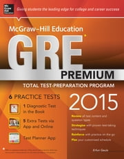 McGraw-Hill Education GRE Premium, 2015 Edition - Strategies + 6 Practice Tests + 2 Apps ebook by Erfun Geula