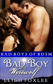 Bad Boy Werewolf: Bad Boys of BDSM ebook by Leigh Foxlee