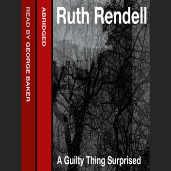 A Guilty Thing Surprised audiobook by Ruth Rendell