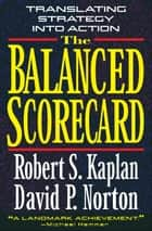 The Balanced Scorecard ebook by Robert S. Kaplan,David P. Norton