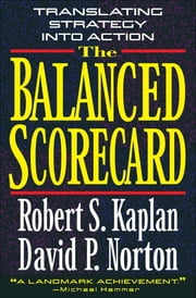 The Balanced Scorecard - Translating Strategy into Action ebook by Robert S. Kaplan,David P. Norton
