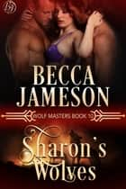 Sharon's Wolves ebook by Becca Jameson
