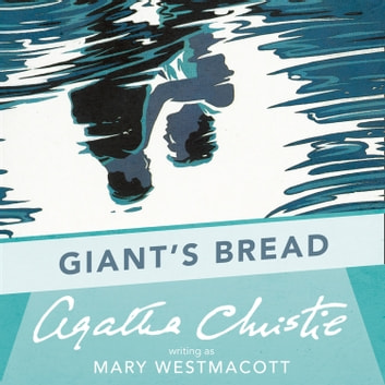 Giant's Bread audiobook by Agatha Christie,Mary Westmacott