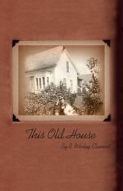 This Old House ebook by R. Wesley Clement