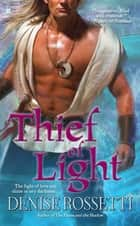 Thief of Light ebook by Denise Rossetti
