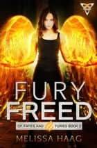 Fury Freed eBook by Melissa Haag