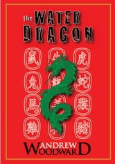 The Water Dragon ebook by Andrew Woodward