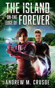The Island on the Edge of Forever ebook by Andrew M. Crusoe