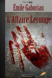 L'Affaire Lerouge ebook by Kobo.Web.Store.Products.Fields.ContributorFieldViewModel