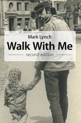 Walk With Me - second edition ebook by Mark Lynch