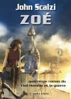 Zoé - John Perry, T4 ebook by Mikael Cabon, John Scalzi