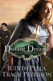 Distant Dreams (Ribbons of Steel Book #1) ebook by Judith Pella,Tracie Peterson