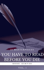 50 Masterpieces you have to read before you die Vol: 1 (Book Center) ebook by Joseph Conrad,D. H. Lawrence,George Eliot,Leo Tolstoy,James Joyce,Charles Dickens,Jane Austen,Bram Stoker,Oscar Wilde,Book Center