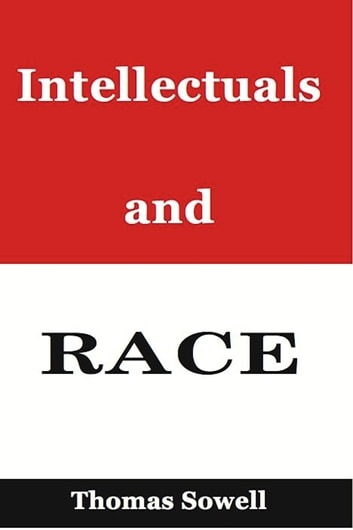 Intellectuals and Race ebook by Thomas Sowell