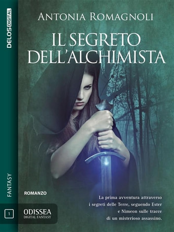 Il segreto dell'alchimista ebook by Antonia Romagnoli