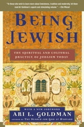 Being Jewish - The Spiritual and Cultural Practice of Judaism Today ebook by Ari L. Goldman