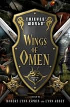 Wings of Omen eBook by Robert Lynn Asprin, Lynn Abbey, Joe Haldeman,...
