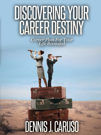Discovering Your Career Destiny ebook by Dennis Caruso