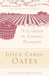 A Garden of Earthly Delights ebook by Joyce Carol Oates