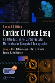 Cardiac CT Made Easy: An Introduction to Cardiovascular Multidetector Computed Tomography, Second Edition ebook by Kobo.Web.Store.Products.Fields.ContributorFieldViewModel