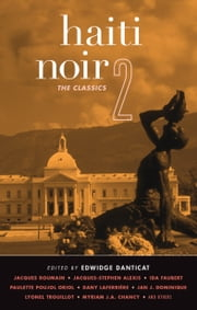 Haiti Noir 2 - The Classics ebook by Edwidge Danticat