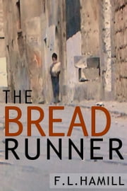 The Bread Runner ebook by F.L. Hamill