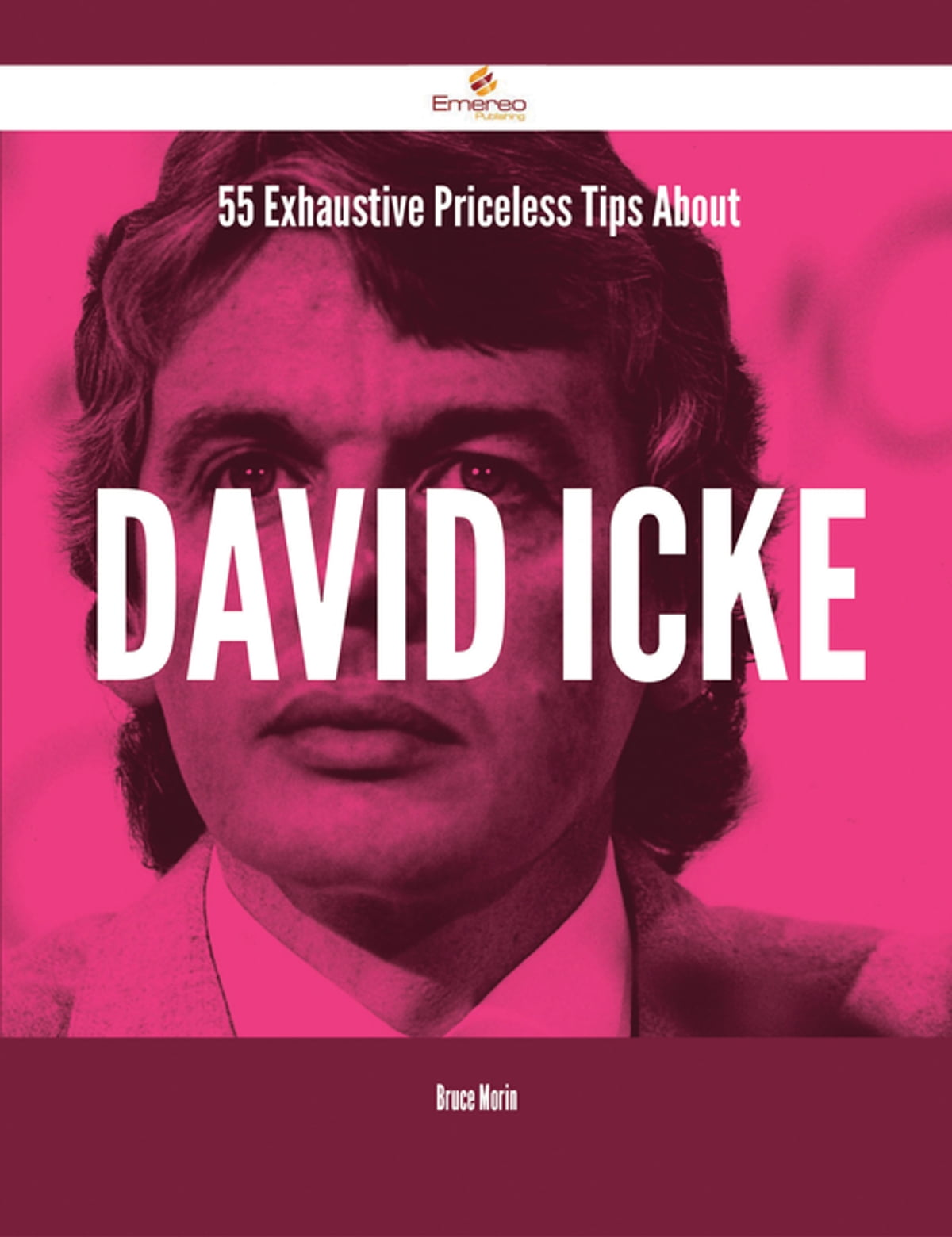55 exhaustive priceless tips about david icke ebook by bruce morin 55 exhaustive priceless tips about david icke ebook by bruce morin 9781488832956 rakuten kobo fandeluxe Choice Image