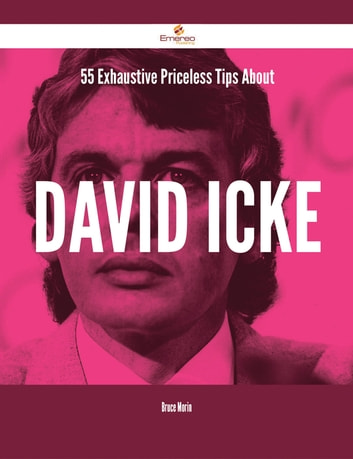 55 exhaustive priceless tips about david icke ebook by bruce morin 55 exhaustive priceless tips about david icke ebook by bruce morin fandeluxe Image collections