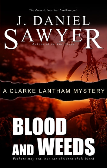 Blood and Weeds ebook by J. Daniel Sawyer