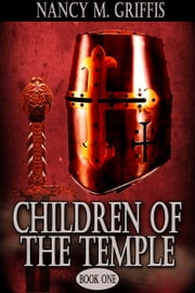 Children of the Temple: Book One ebook by Nancy M. Griffis