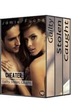 Cheater - Guilty, Stolen, Caught. (3 Stories About A Naughty Wife!) ebook by Jamie Fuchs