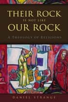 Their Rock Is Not Like Our Rock ebook by Daniel Strange