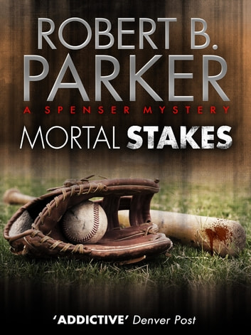 Mortal Stakes (A Spenser Mystery) ebook by Robert B. Parker