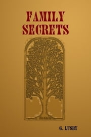 Family Secrets ebook by G Lusby