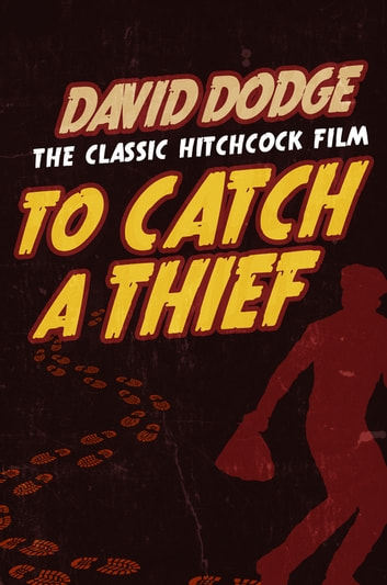 To Catch a Thief ebook by David Dodge