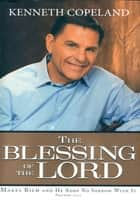 Blessing of the Lord ebook by Kenneth Copeland