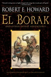 El Borak and Other Desert Adventures ebook by Robert E. Howard