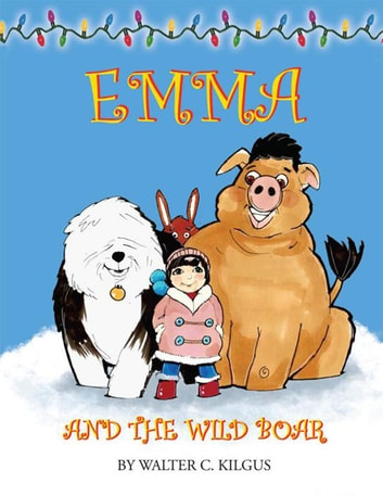 Emma and the Wild Boar ebook by Walter C. Kilgus