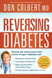 Reversing Diabetes - Discover the natural way to take control of type 2 diabetes ebook by Don Colbert, M.D.